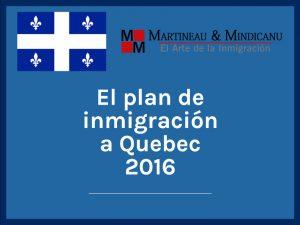 Plan inmigracion QC 2016