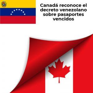Canadá reconoce el decreto venezolano sobre pasaportes vencidos -