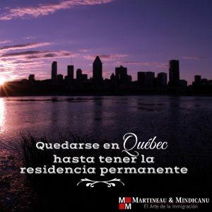 Quedarse en Quebec hasta tener la residencia permanente -