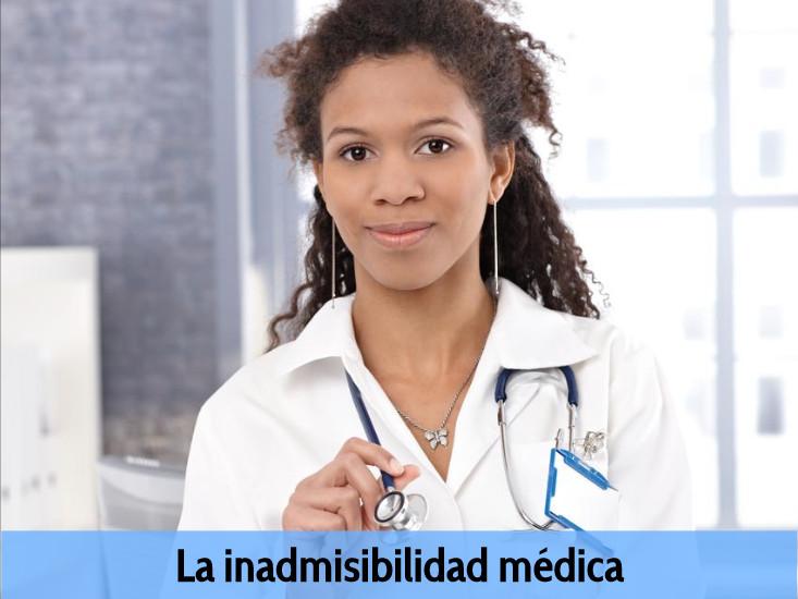La inadmisibilidad médica - La inadmisibilidad médica